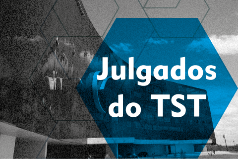 "Fachada do prédio do TST e texto ""Julgados do TST"""