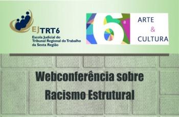 """Logomarca da EJ6 e a inscrição """"Webconferência sobre racismo estrutural"""""""