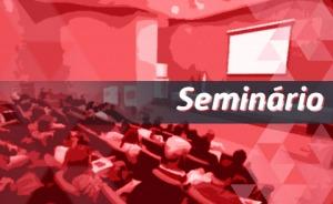 Seminário Ética na Administração Pública e na Atividade Judiciária