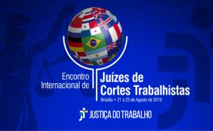 """Ilustração de um globo, formado por bandeiras de vários países. Contém texto """"Encontro Internacional de juízes de Cortes Trabalh"""