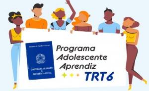 """Ilustração com desenho de seis jovens, uma carteira de trabalho e a inscrição """"Programa Adolescente Aprendiz TRT6"""""""