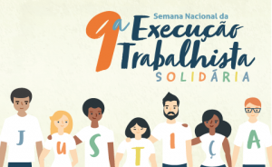 """Semana da Execução Trabalhista Solidária. Ilustração de pessoas de camisa branca com uma uma letra da palavra """"Justiça"""" em cada"""